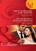 Sweet surrender, baby surprise / the secretary's bossman bargain
