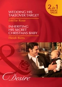 Wedding his takeover target / inheriting his secret christmas baby