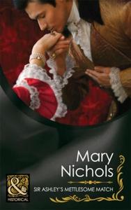 Sir ashley's mettlesome match (ebok) av Mary