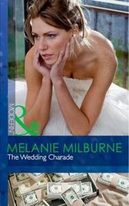 The wedding charade (ebok) av Melanie Milburn