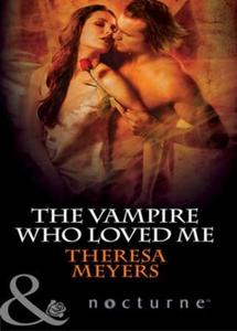 The vampire who loved me (ebok) av Theresa Me