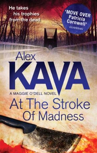 At The Stroke Of Madness (ebok) av Alex Kava