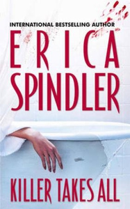 Killer takes all (ebok) av Erica Spindler