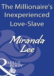 The millionaire's inexperienced love-slave (e