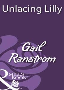 Unlacing lilly (ebok) av Gail Ranstrom