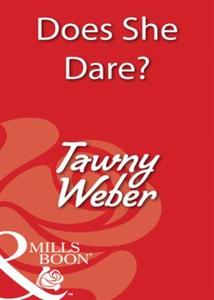 Does She Dare? (ebok) av Tawny Weber