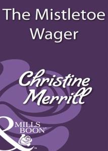 The mistletoe wager (ebok) av Christine Merri