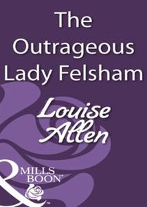 The outrageous lady felsham (ebok) av Louise