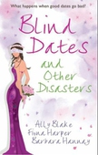 Blind dates and other disasters