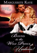 Bound to the Wolf Prince (Mills & Boon Historical Undone) (Legend of the Faol - Book 2)