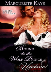 Bound to the Wolf Prince (Mills & Boon Historical Undone) (Legend of the Faol - Book 2) (e-bog) af Marguerite Kaye