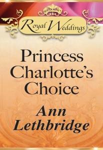 Princess charlotte's choice (ebok) av Ann Let