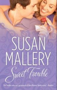 Sweet trouble (ebok) av Susan Mallery