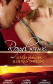 Royal affairs: desert princes & defiant virgins
