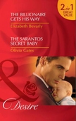 The billionaire gets his way / the sarantos secret baby