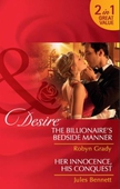 The billionaire's bedside manner / her innocence, his conquest