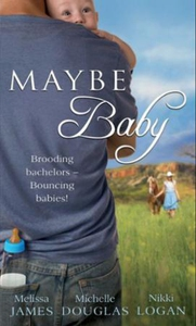 Maybe baby (ebok) av Melissa James, Michelle