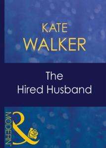 The hired husband (ebok) av Kate Walker