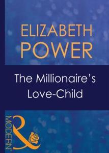 The millionaire's love-child (ebok) av Elizab