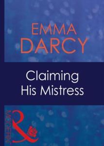Claiming his mistress (ebok) av Emma Darcy