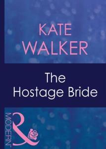 The hostage bride (ebok) av Kate Walker