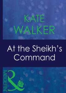At the sheikh's command (ebok) av Kate Walker