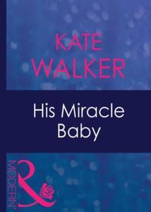 His miracle baby (ebok) av Kate Walker