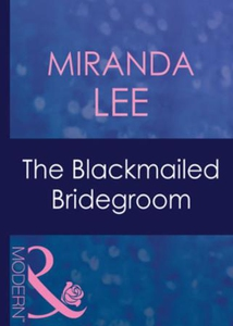 The blackmailed bridegroom (ebok) av Miranda