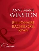 Billionaire bachelors: ryan
