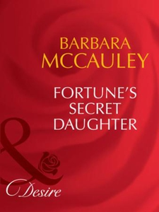Fortune's secret daughter (ebok) av Barbara M