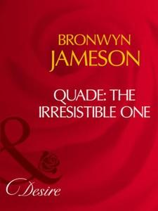 Quade: the irresistible one (ebok) av Bronwyn