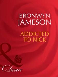 Addicted to nick (ebok) av Bronwyn Jameson