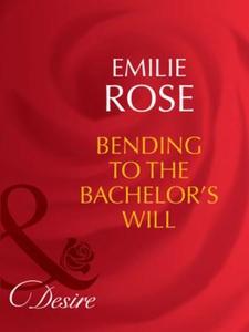 Bending to the bachelor's will (ebok) av Emil