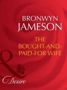 The bought-and-paid-for wife (ebok) av Bronwy