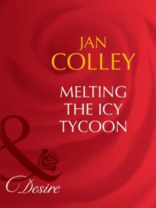 Melting the icy tycoon (ebok) av Jan Colley