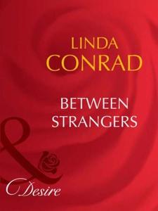 Between strangers (ebok) av Linda Conrad