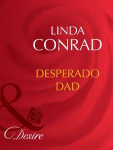 Desperado dad (ebok) av Linda Conrad