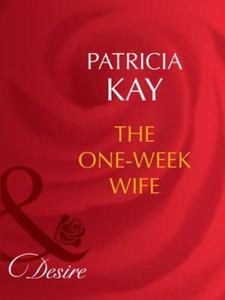The one-week wife (ebok) av Patricia Kay