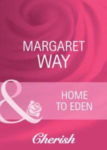 Home to eden (ebok) av Margaret Way