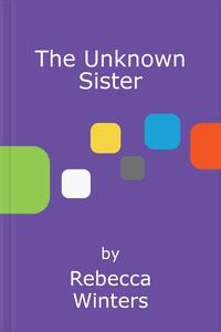 The Unknown Sister (ebok) av Rebecca Winters