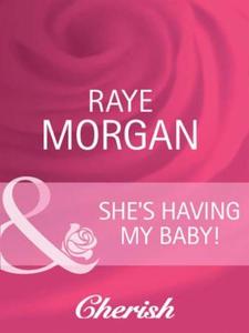 She's having my baby! (ebok) av Raye Morgan