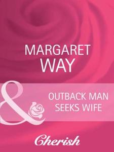 Outback man seeks wife (ebok) av Margaret Way