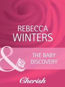The baby discovery (ebok) av Rebecca Winters