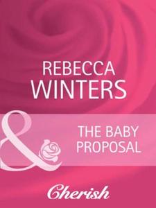 The baby proposal (ebok) av Rebecca Winters