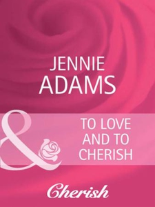 To Love and To Cherish (ebok) av Jennie Adams