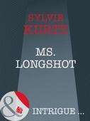 Ms. longshot