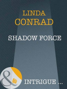 Shadow Force (ebok) av Linda Conrad