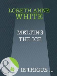 Melting the ice (ebok) av Loreth Anne White