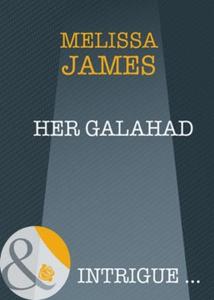 Her galahad (ebok) av Melissa James