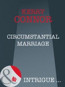 Circumstantial marriage (ebok) av Kerry Conno
